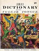 Dictionary Of The Vulgar Tongue1811