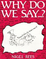 Why Do We Say