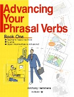 Advancing Your Phrasal Verbs Book 1