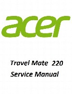 راهنمای تعمیر لپ تاپ Acer مدل Travel Mate 220AcerLaptop Travel Mate 220 Service Manual