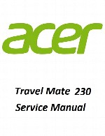 راهنمای تعمیر لپ تاپ Acer مدل Travel Mate 230Acer Laptop Travel Mate 230-280 Service Manual