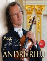 آلبوم « جادوی ویولن » اجراهای زیبایی از آندره ریوAndre Rieu - Magic of The Violin (2015)