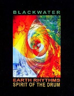 آلبوم « ریتم های زمینی : روح درام » موسیقی سرخپوستی زیبایی از بلکواترBlackwater - Earth Rhythms Spirit of The Drum (2006)