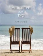 آلبوم « مدیتیشن برا دو نفر » تلفیق زیبای فلوت ، گیتار و پیانو از گلاناGolana - Meditations for Two (2014)