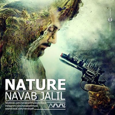 تک آهنگ « طبیعت » اثری زیبا از نواب جلیل / Navab Jalil - Nature (Radio Edit) (2015)