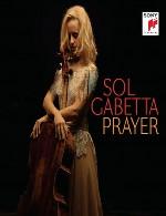 آلبوم « دعا » اجراهای ویولن سل زیبایی از سول گابتاSol Gabetta - Prayer (2014)