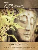 موسیقی برای مدیتیشن ، آرامش عمیق و خواب در آلبوم « لحظه های ذن »Shastro & Raphael - Zen Moments (2015)