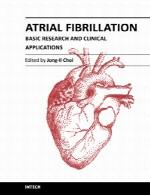 فیبریلاسیون دهلیزی – تحقیقات پایه و کاربرد های بالینیAtrial Fibrillation