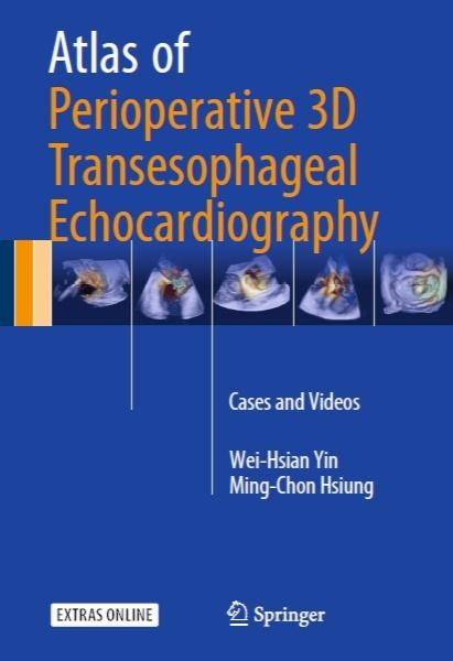 اطلس بعد از عمل اکوکاردیوگرافی سه بعدی ترانس مری - موارد و فیلم ها / Atlas of Perioperative 3D Transesophageal Echocardiography