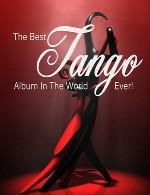 گلچینی از بهترین آهنگ های تانگوThe Best Tango Album In The World Ever! (2014)