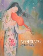 آلبوم ویولن عرفانی 2 اثری از ایوو سدلاسکIvo Sedlacek - Mystical Violin 2 (2012)