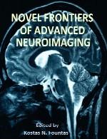 مرز های نوین تصویر برداری عصبی پیشرفتهNovel Frontiers of Advanced Neuroimaging