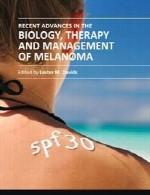 پیشرفت های اخیر در زیست شناسی، درمان و مدیریت ملانومRecent Advances  Management of Melanoma