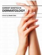 ژنتیک جاری در درماتولوژی (پوست شناسی)Current Genetics in Dermatology