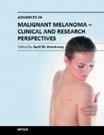 پیشرفت در ملانوم بدخیم – چشم انداز های بالینی و پژوهشیAdvances in Malignant Melanoma