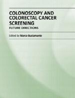 کولونوسکوپی و غربالگری سرطان کولورکتال – دستورالعمل های آیندهColonoscopy and Colorectal Cancer