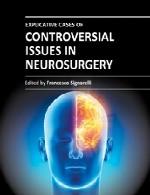 موارد توضیحی از موضوعات بحث برانگیز در جراحی مغز و اعصابControversial Issues in Neurosurgery