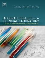 دانلود کتاب نتایج دقیق در آزمایشگاه بالینی – راهنمای تشخیص و تصحیح خطاAccurate Results in the Clinical Laboratory
