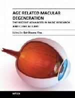 پیدایش لکه ماکولار (خالدار) مرتبط با سن – پیشرفت های اخیر در تحقیق پایه و مراقبت بالینیAge Related Macular Degeneration