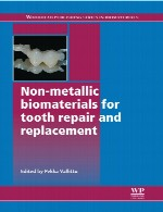بیومتریال های غیر فلزی برای ترمیم و جایگزینی دندانNon-metallic biomaterials for tooth repair and replacement