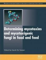 تعیین مایکوتاکسین ها و قارچ های مایکوتاکسیژنیک در غذا و خوراکDetermining Mycotoxins and Mycotoxigenic
