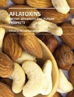 آفلاتوکسین ها – پیشرفت های اخیر و چشم انداز های آیندهAflatoxins