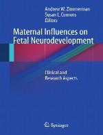 تاثیرات مادر بر نمو عصبی جنین – جنبه های بالینی و تحقیقاتMaternal Influences on Fetal Neurodevelopment