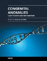 ناهنجاری های مادرزادی – مطالعات و مکانیسم های موردیCongenital Anomalies