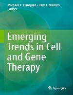 روند های در حال ظهور در سلول درمانی و ژن درمانیEmerging Trends in Cell and Gene Therapy