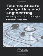 محاسبه و مهندسی تله بهداشت و درمان – اصول و طراحیTelehealthcare Computing and Engineering