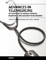 پیشرفت ها در پزشکی از راه دور (تله پزشکی) – کاربرد ها در رشته های مختلف پزشکی و مناطق جغرافیاییAdvances in Telemedicine