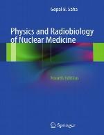 فیزیک و رادیوبیولوژی پزشکی هسته ایPhysics and Radiobiology of Nuclear Medicine - Fourth Edition