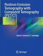 توموگرافی تابش پوزیترون با توموگرافی کامپیوتری - PET / CTPositron Emission Tomography with Computed Tomography – PET/CT