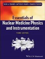 ملزومات فیزیک و ابزار دقیق پزشکی هسته ایEssentials of Nuclear Medicine Physics and Instrumentation