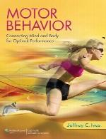رفتار حرکتی – اتصال ذهن و بدن برای عملکرد مطلوبMotor Behavior