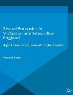 پزشکی قانونی جنسی در انگلستان ویکتوریایی و ادواردی - سن، جرم و رضایت دادن در دادگاهSexual Forensics in Victorian and Edwardian England