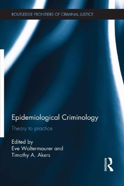 جرم شناسی اپیدمی شناختی – تئوری و عمل / Epidemiological Criminology
