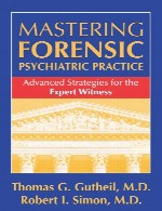 مهارت تمرین روانپزشکی قانونی – تدابیر پیشرفته برای شاهد خبرهMastering Forensic Psychiatric Practice