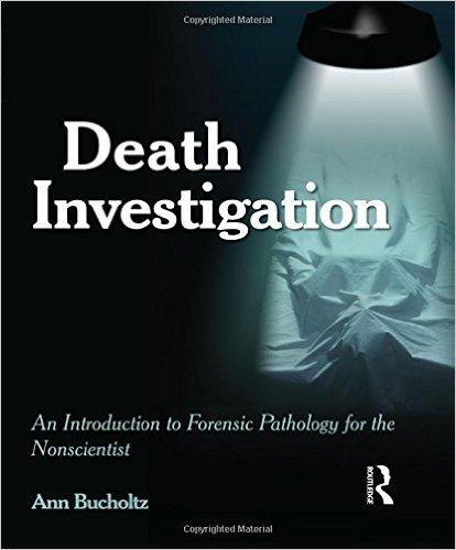 بررسی مرگ - مقدمه ای بر پاتولوژی قانونی برای غیر دانشمند / Death Investigation