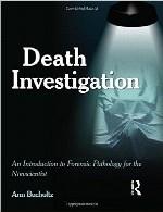 بررسی مرگ - مقدمه ای بر پاتولوژی قانونی برای غیر دانشمندDeath Investigation