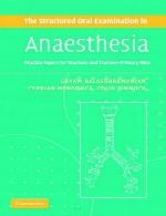 آزمون ساختاری شفاهی در بیهوشی – تمرین مقالات برای معلمان و شاگردانTrainees The Structured Oral Examination in Anaesthesia