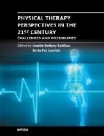 چشم انداز های درمان فیزیکی (فیزیوتراپی) در قرن بیست و یکم – چالش ها و امکاناتPhysical Therapy Perspectives in the 21st Century