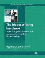 راهنمای بازسازی مفصل ران (هیپ) – راهنمای عملی برای استفاده و مدیریت بازسازی های مفصل رانThe Hip Resurfacing Handbook