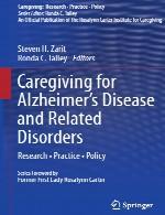 مراقبت برای بیماری آلزایمر و اختلالات مرتبط : پژوهش – عمل – سیاستCaregiving for Alzheimer's Disease and Related Disorders