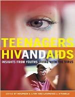 نوجوانان، اچ آی وی، و ایدز – بینش ها از جوانانی که با ویروس زندگی می کنندTeenagers, HIV, and AIDS