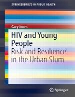 HIV و جوانان - خطر و انعطاف پذیری در محلات پر جمعیت و پایین شهرHIV and Young People