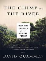 شمپانزه و رودخانه – چگونه ایدز از جنگل آفریقایی ظهور کردThe Chimp and the River