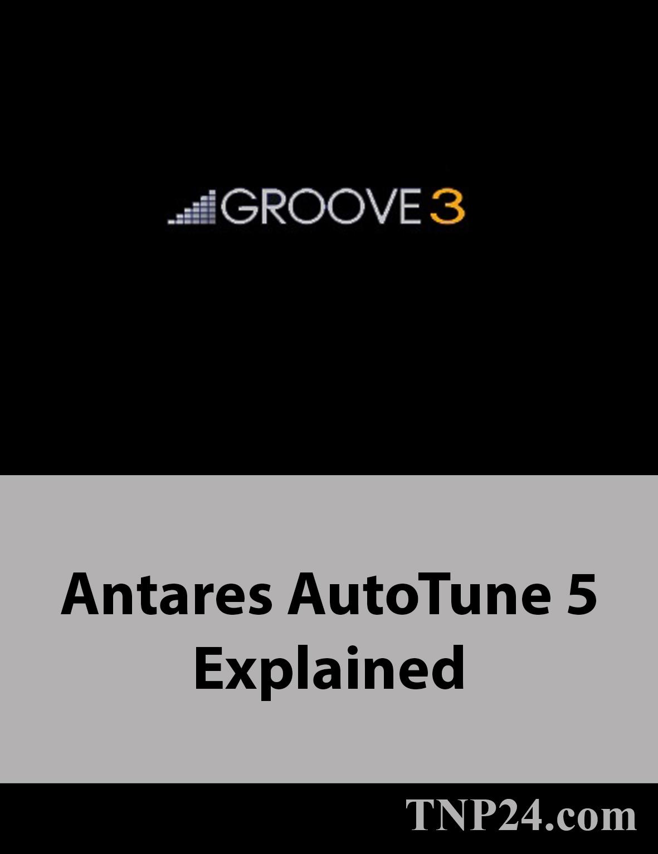 آموزش استفاده از پلاگین صوتی Auto-TuneAntares AutoTune 5 Explained