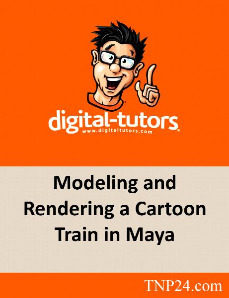 آموزش نحوه مدلسازی و رندر یک قطار کارتونی در نرم Maya / Digital Tutors Modeling and Rendering a Cartoon Train in Maya