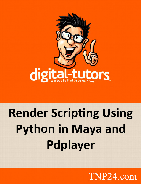 آموزش نحوه کدنویسی تنظیمات رندر پروژه ها به کمک پیتون / Digital Tutors Render Scripting Using Python in Maya and Pdplayer